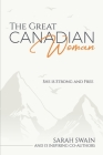 The Great Canadian Woman: She is Strong and Free Cover Image