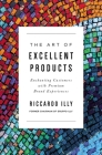 The Art of Excellent Products: Enchanting Customers with Premium Brand Experiences Cover Image