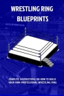 The Wrestling Ring Blueprints Book Cover Image