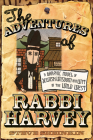 The Adventures of Rabbi Harvey: A Graphic Novel of Jewish Wisdom and Wit in the Wild West Cover Image