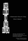 The Man in The Ditch: A Redemption Story for Today Cover Image