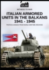 Italian armored units in the Balkans 1941-1945 Cover Image
