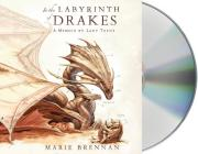 In the Labyrinth of Drakes: A Memoir by Lady Trent (Natural History of Dragons #4) Cover Image