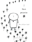 I See Peace: The Picture Book Cover Image