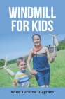 Windmill For Kids: Wind Turbine Diagram: Solar Energy For Kids Cover Image
