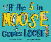 If the S in Moose Comes Loose Cover Image