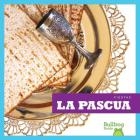 La Pascua (Passover) (Fiestas (Holidays)) Cover Image