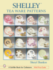 Shelley(tm) Tea Ware Patterns (Schiffer Book for Collectors) Cover Image