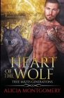 Heart of the Wolf: True Mates Generations Book 9 Cover Image