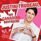 Justin Trudeau, My Canadian Boyfriend 2020 Wall Calendar Cover Image