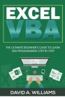 Excel VBA: The Ultimate Beginner's Guide to Learn VBA Programming Step by Step Cover Image