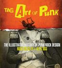 The Art of Punk: The Illustrated History of Punk Rock Design Cover Image