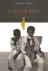 For Our Soul: Ethiopian Jews in Israel Cover Image