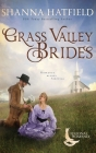 Grass Valley Brides: A Sweet Historical Romance Set in Grass Valley, Oregon Cover Image