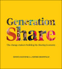 Generation Share: The Change-Makers Building the Sharing Economy Cover Image