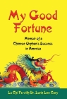 My Good Fortune: Memoir of a Chinese Orphan's Success in America Cover Image