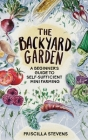 The Backyard Garden: A Beginner's Guide to Self-Sufficient Mini Farming Cover Image