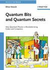 Quantum Bits and Quantum Secrets: How Quantum Physics Is Revolutionizing Codes and Computers (Physics Textbook) Cover Image