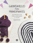 Ganchillo para principiantes: 20 proyectos para aprender a tejer Cover Image