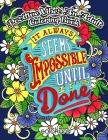 POSITIVE VIBES An Adult Coloring Book: It Always Seems Impossible Until It Is Done Motivational and Inspirational Sayings Coloring Book for Adults Cover Image