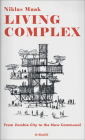 Living Complex: From Zombie City to the New Communal Cover Image