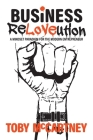 Business ReLOVEution: A Mindset Paradigm for the Modern Entrepreneur Cover Image