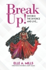 Break Up!: Divorce the Divorce and Live... Cover Image