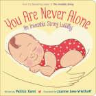 You Are Never Alone: An Invisible String Lullaby (The Invisible String) Cover Image