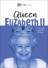 DK Life Stories Queen Elizabeth II: Amazing people who have shaped our world Cover Image