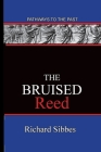 The Bruised Reed: Pathways To The Past Cover Image