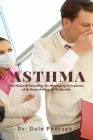 Asthma: The Natural Remedies for Managing Symptoms of Asthma during an Outbreak Cover Image