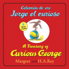 Coleccion de Oro Jorge El Curioso/A Treasury of Curious George (Bilingual Edition) (Curious George 8x8) Cover Image