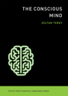 The Conscious Mind (MIT Press Essential Knowledge) Cover Image