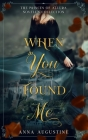 When You Found Me: The Princes of Allura Novella Collection Cover Image