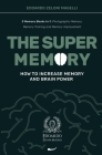The Super Memory: 3 Memory Books in 1: Photographic Memory, Memory Training and Memory Improvement - How to Increase Memory and Brain Po Cover Image