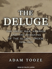 The Deluge: The Great War, America and the Remaking of the Global Order, 1916-1931 Cover Image