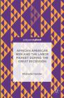 African American Men and the Labor Market During the Great Recession Cover Image