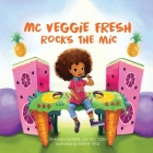 MC Veggie Fresh Rocks the Mic Cover Image