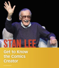 Stan Lee: Get to Know the Comics Creator (People You Should Know) Cover Image