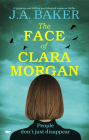 The Face of Clara Morgan: A Gripping and Chilling Psychological Suspense Thriller Cover Image