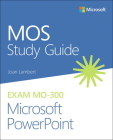 Mos Study Guide for Microsoft PowerPoint Exam Mo-300 Cover Image