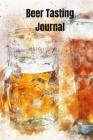 Beer Tasting Log: Beer Logbook 6 x 9 with 111 pages Cover Image
