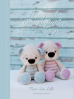 Magical Amigurumi Toys: 15 Sweet Crochet Projects Cover Image
