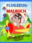 Flugzeug-Malbuch für Kinder: Flugzeug-Malbuch für Kinder ab 3 Jahren Seite groß 8,5 x 11 Cover Image