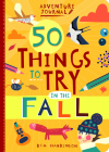 Adventure Journal: 50 Things to Try in the Fall Cover Image
