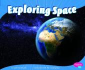 Exploring Space (Pebble Plus: Earth and Space Science) Cover Image