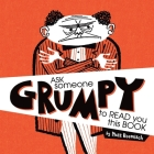 Ask Someone Grumpy to Read You This Book Cover Image