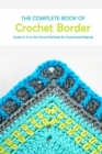 The Complete Book of Crochet Border: Guide to Turn the Corner Perfectly for Customized Edgings: Crochet Border Guide Book Cover Image