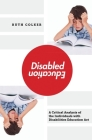 Disabled Education: A Critical Analysis of the Individuals with Disabilities Education Act Cover Image