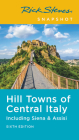 Rick Steves Snapshot Hill Towns of Central Italy: Including Siena & Assisi (Rick Steves Travel Guide) Cover Image